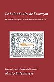 Le Saint Suaire de Besançon: Dissertations Pour et Contre son Authenticité (French Edition)