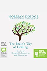 The Brain's Way of Healing: Stories of Remarkable Recoveries and Discoveries Audio CD
