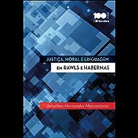 Justiça, moral e linguagem em Rawls e Habermas - Configurações da filosofia do direito contemporâneo