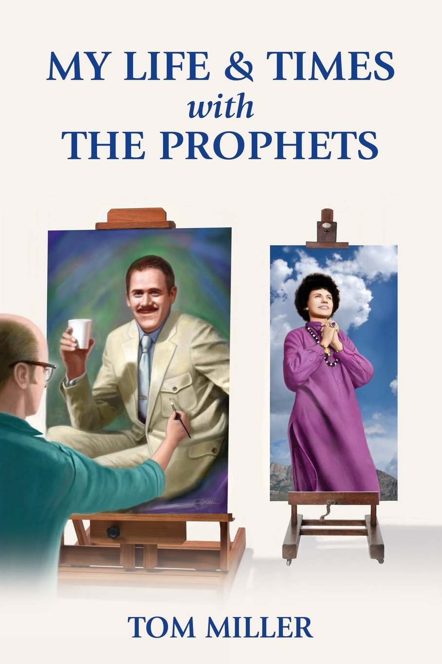 Read Online My Life and Times with the Prophets pdf