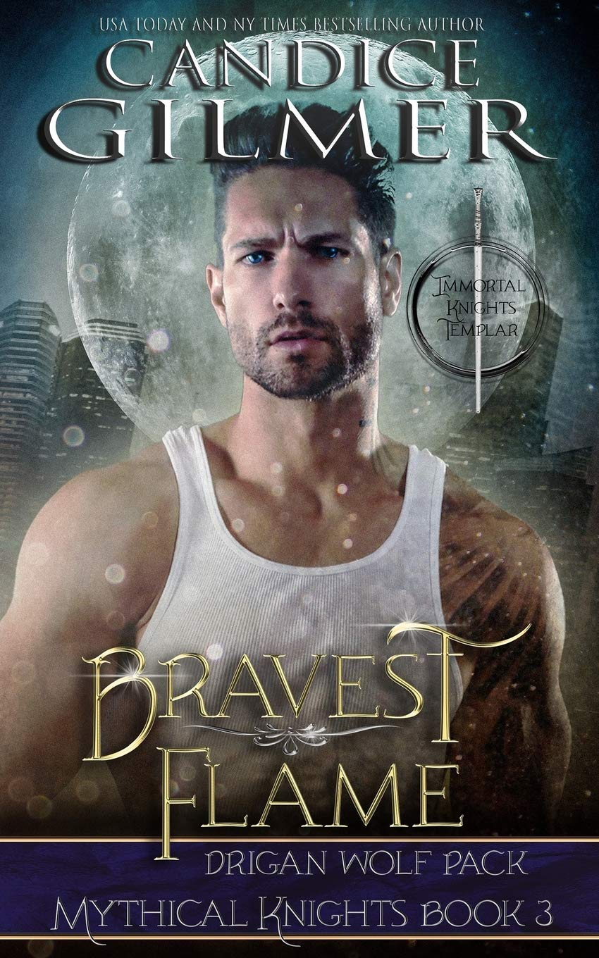 Read Online Bravest Flame: A Mythical Knights Shifter Story (The Mythical Knights) (Volume 3) PDF