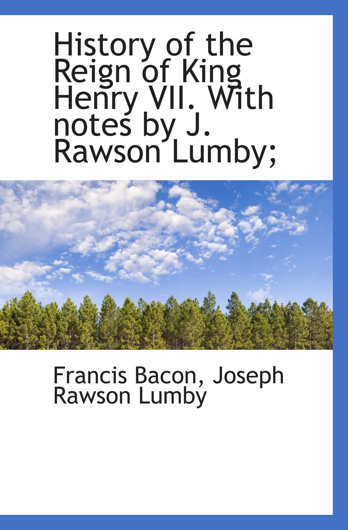 Download History of the Reign of King Henry VII. With notes by J. Rawson Lumby; pdf
