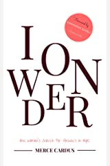 I Wonder: One Woman's Search for Answers in NYC Kindle Edition