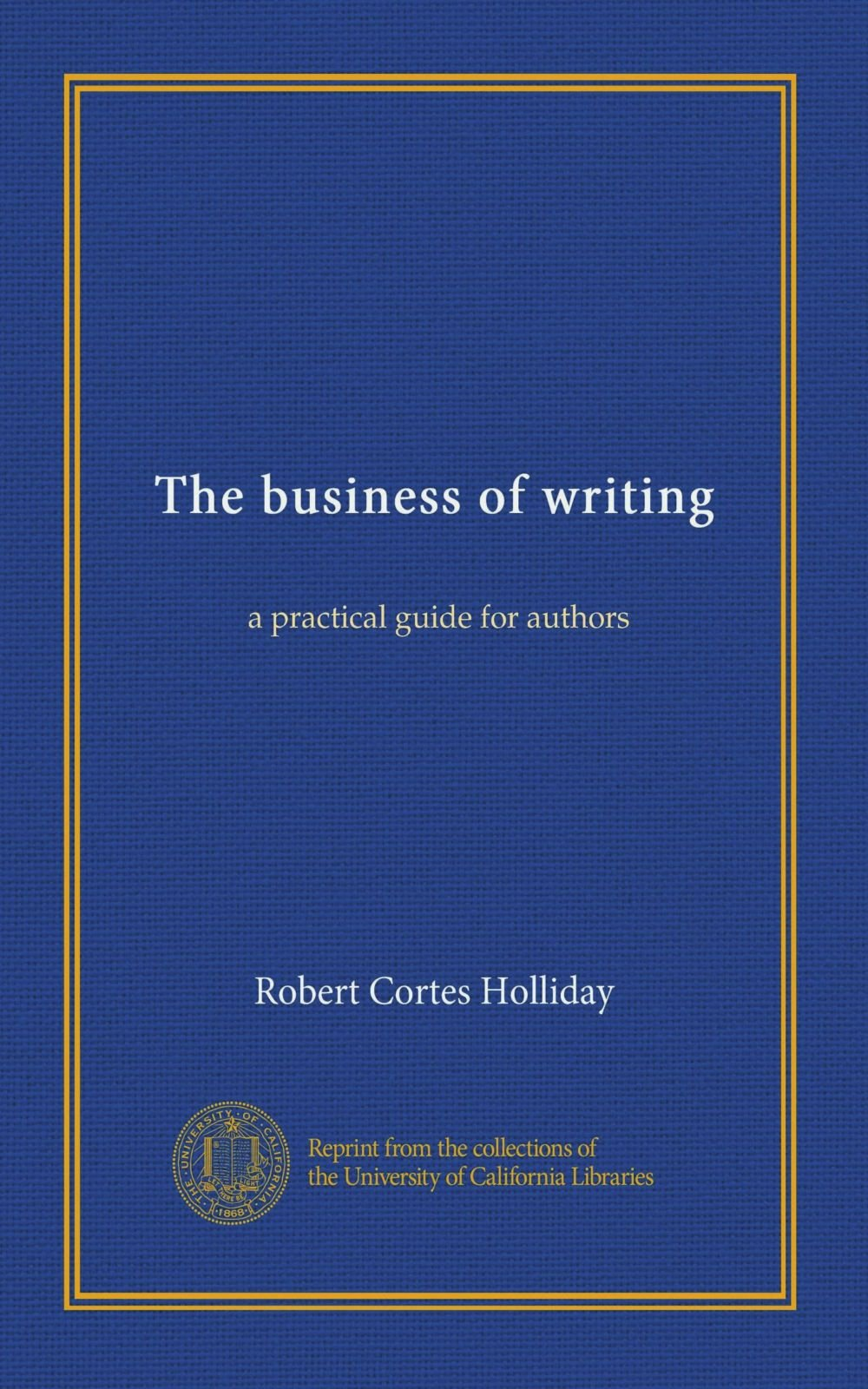 The business of writing: a practical guide for authors PDF