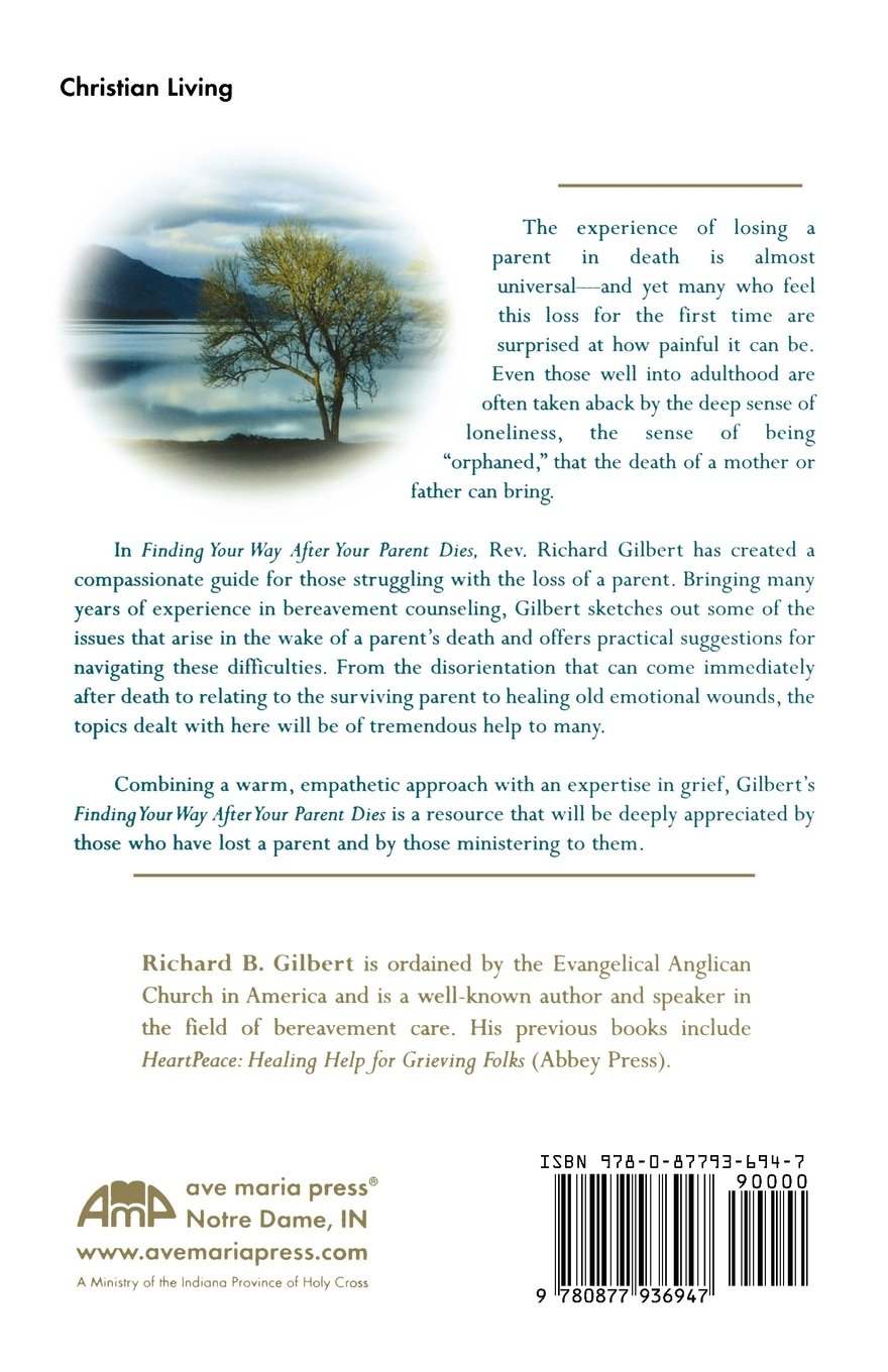 Finding Your Way After Parent Dies Richard B Gilbert 9780877936947 Amazon Books