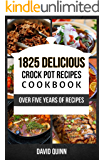CROCK POT: Over 1825 Crock Pot Dump Meals and Dump Dinner Recipes (Crock Pot, Dump Meals, Dump Dinners, Freezer Meals, Crock Pot Cookbook, Crock Pot Recipes, Crock Pot Chicken Recipes)