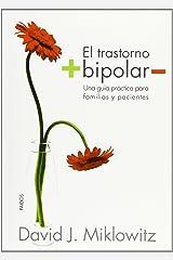 El trastorno bipolar: Una guía práctica para familias y pacientes (Divulgación-Autoayuda) (Spanish Edition) Paperback