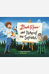 Bob Ross and Peapod the Squirrel Hardcover