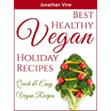 Best Healthy Vegan Holiday Recipes: Christmas recipes (Quick & Easy Vegan Recipes)