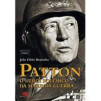 Patton - o herói polêmico da segunda guerra