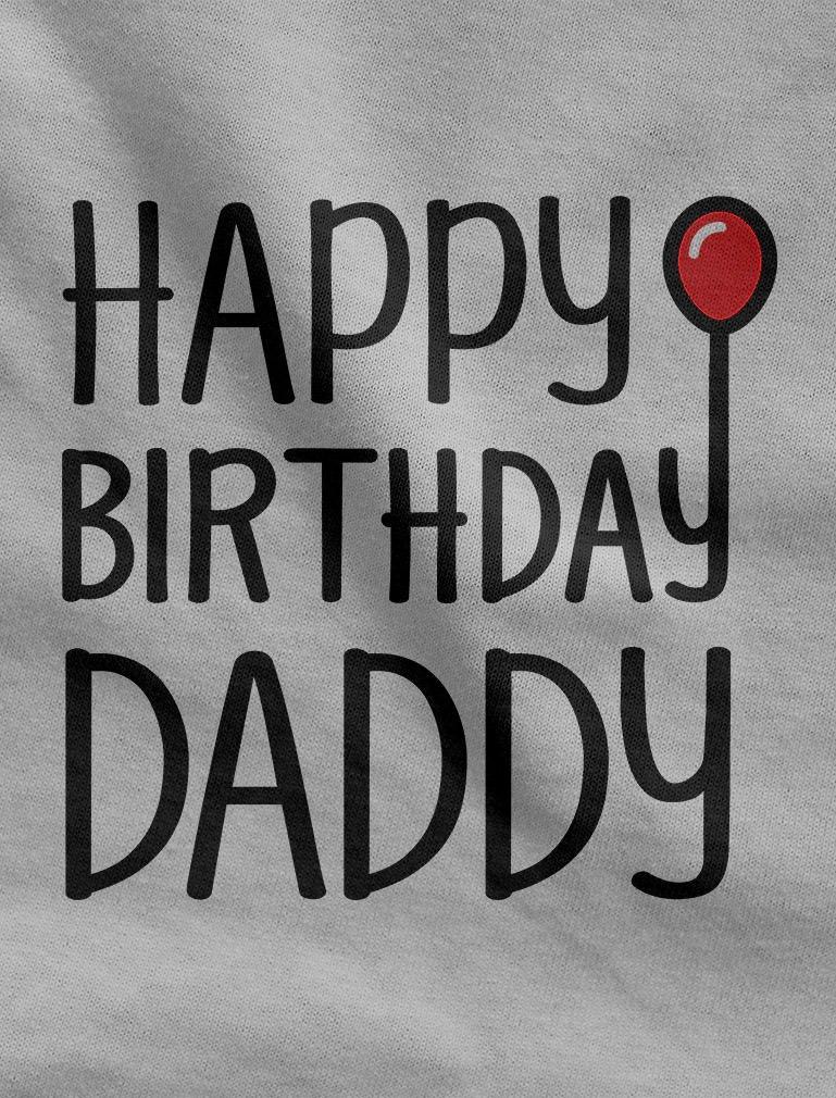 Tstars Happy Birthday Daddy Cute Boy Girl Outfit Infant Dad's Gift Baby Bodysuit