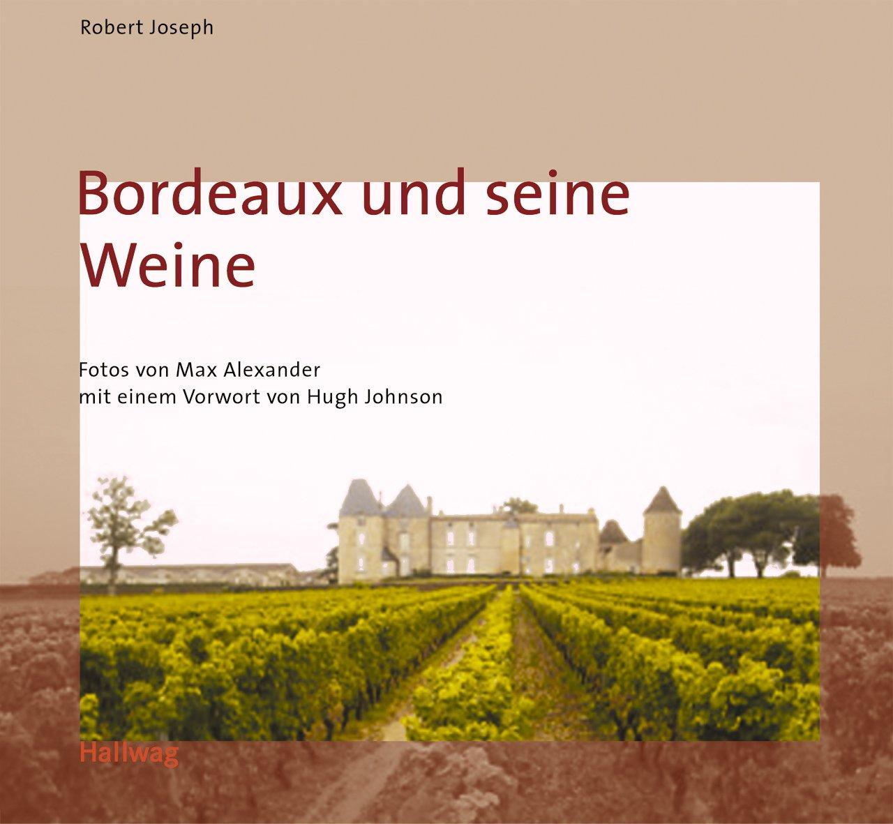 Bordeaux und seine Weine Klassische Weinregionen (Hallwag Klassische Weinregionen)