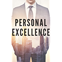 PERSONAL EXCELLENCE: Seek excellence for your personal development (English Edition)