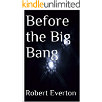 Before the Big Bang (Cosmology Book 5)