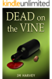 Dead on the Vine: (Violet Vineyard Murder Mysteries #1 (A Cozy Mystery))
