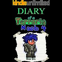 Terraria: Diary of a Terraria Noob 4 (Terraria Diaries, Terraria Books, Terraria Books for Children, Terraria Books for Kids, Terraria Stories, Terraria Noob)