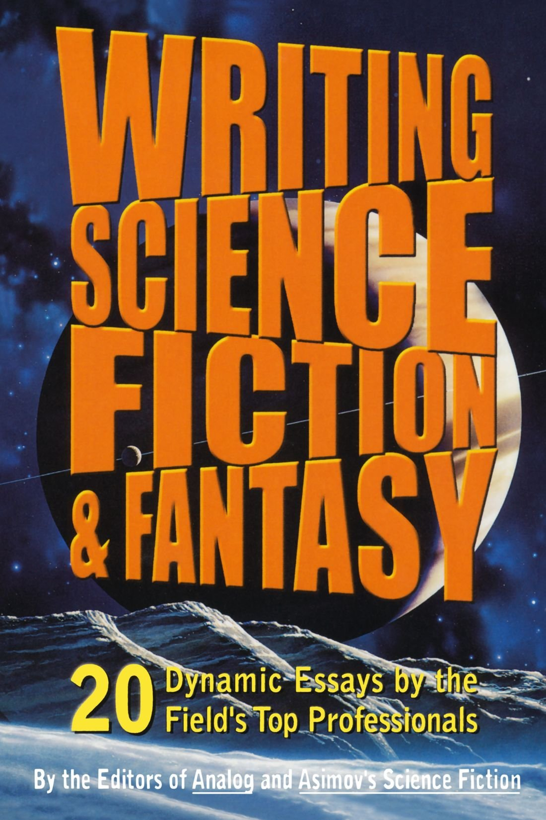 writing science fiction fantasy dynamic essays by the writing science fiction fantasy 20 dynamic essays by the field s top professionals analog and isaac asimov s science fiction magazine 9780312089269