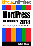 WordPress for Beginners 2018: A Visual Step-by-Step Guide to Mastering WordPress (Webmaster Series) (English Edition)