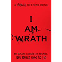 I Am Wrath: an addictive, gripping psychological thriller (The Ackerman Thrillers Book 4) (English Edition)