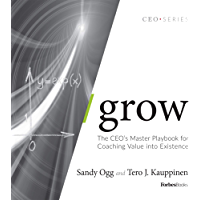 Grow: The CEO's Master Playbook for Coaching Value into Existence (English Edition)