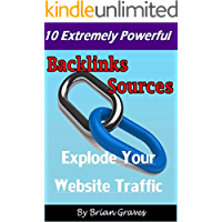 LINK BUILDING: 10 Extremely Powerful Backlinks Sources To Explode Your Website Traffic (English Edition)