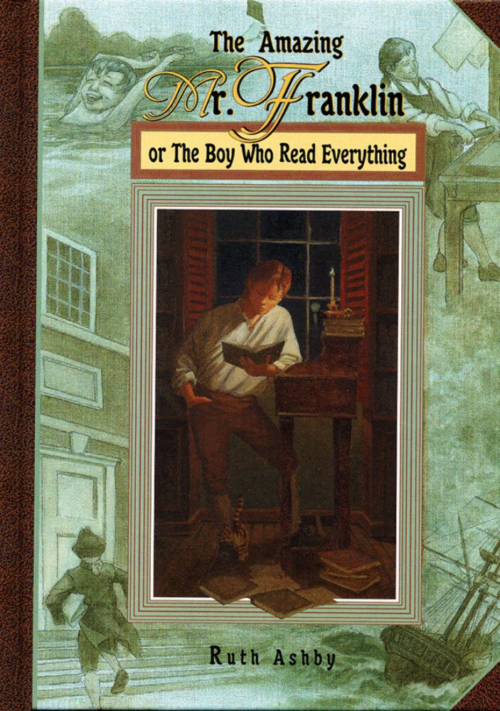The Amazing Mr. Franklin: Or the Boy Who Read Everything ebook