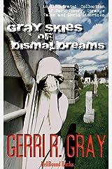 Gray Skies of Dismal Dreams Paperback