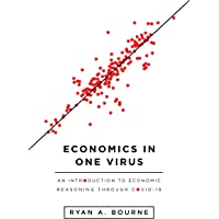 Economics in One Virus: An Introduction to Economic Reasoning Through Covid-19