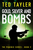 Gold, Silver and Bombs: The Phoenix Series Book 2