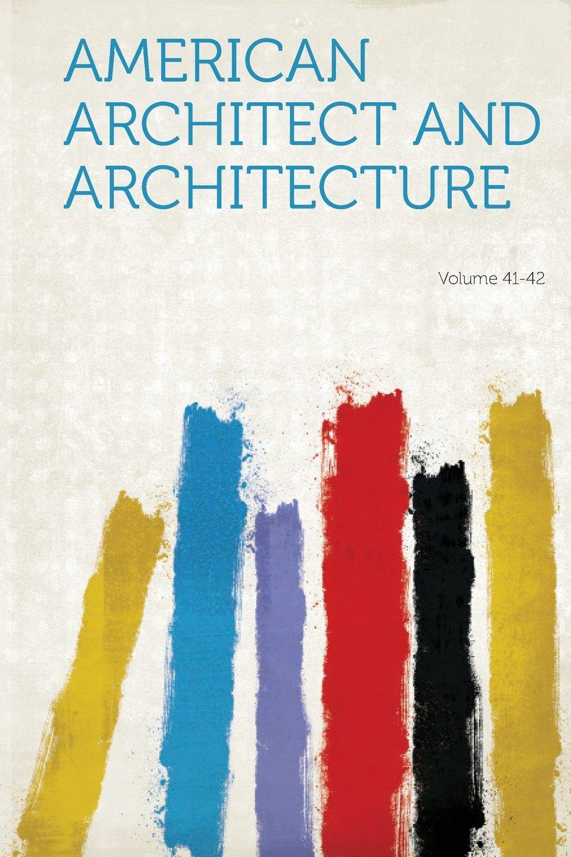 Download American Architect and Architecture Volume 41-42 pdf epub