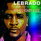 Are You Ready 2-Luv (feat. Bruce Billups)
