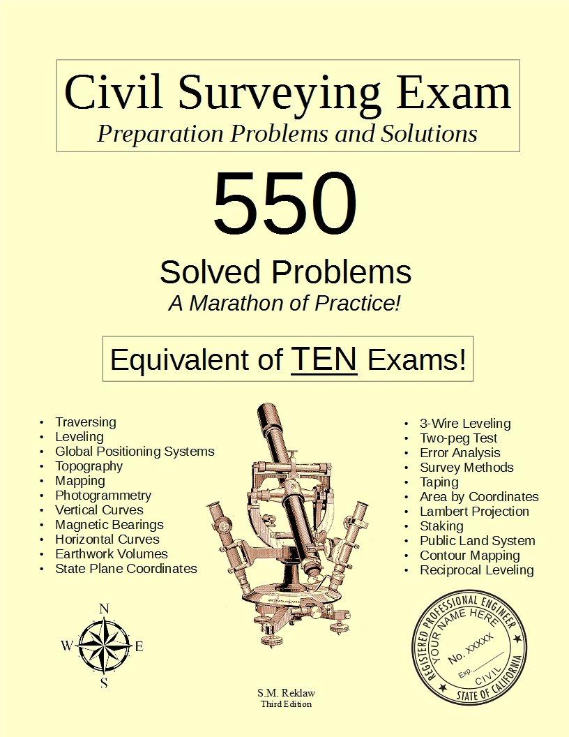 Civil Surveying Exam Preparation Problems and Solutions (California, Third  Edition): SM Reklaw: 9780692826546: Amazon.com: Books
