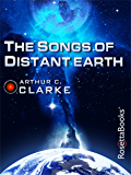 The Songs of Distant Earth (Arthur C. Clarke Collection)
