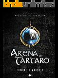 Arena de Tártaro (Crônicas do Reino do Portal Livro 3)