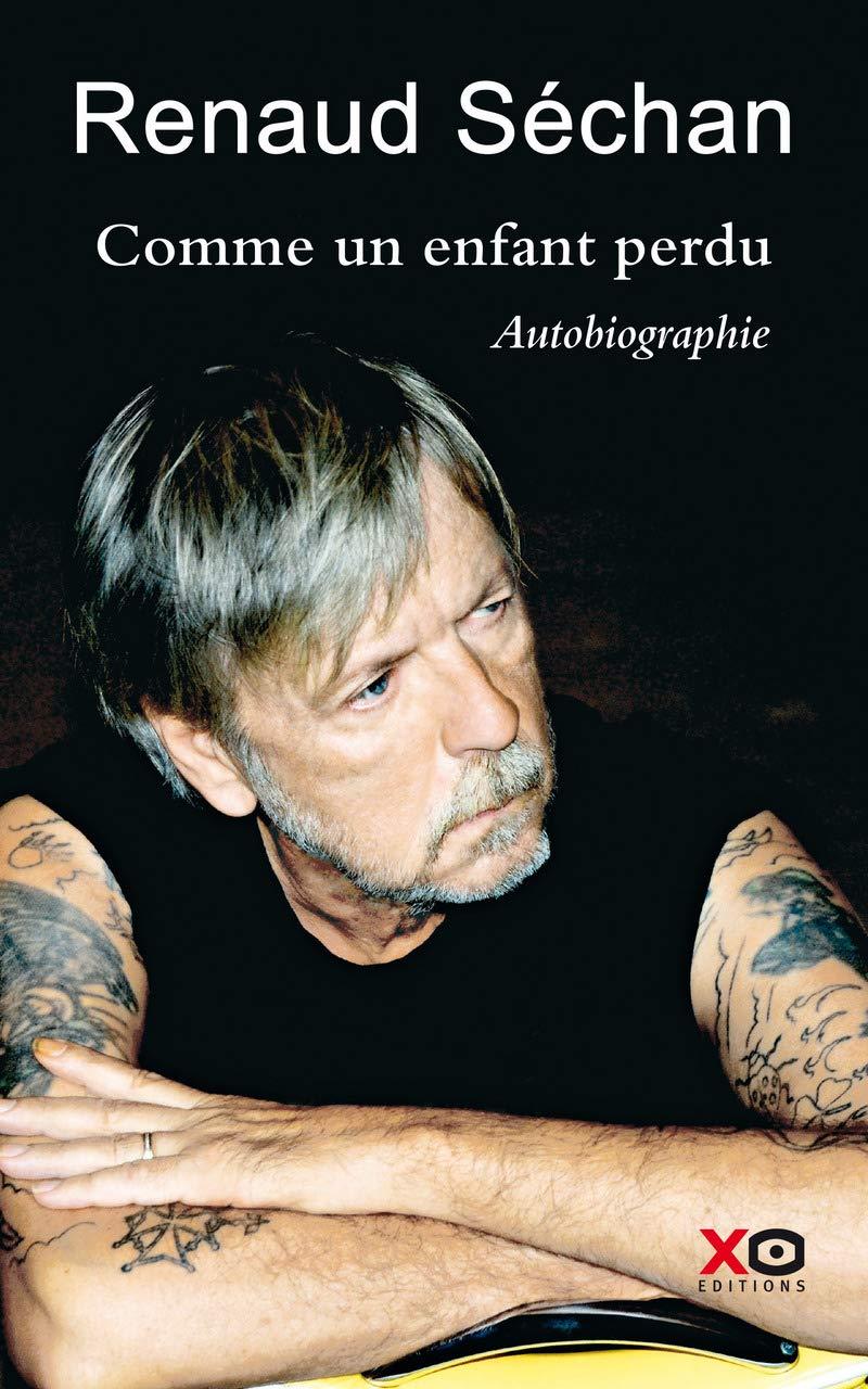 Amazon Fr Comme Un Enfant Perdu Autobiographie Renaud