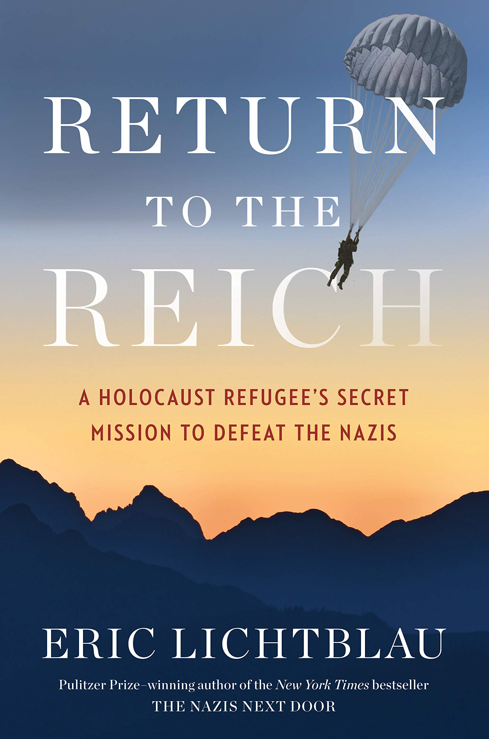 Return to the Reich: A Holocaust Refugee's Secret Mission to Defeat the  Nazis: Lichtblau, Eric: 9781328528537: Amazon.com: Books