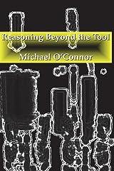 Reasoning Beyond the Tool Paperback