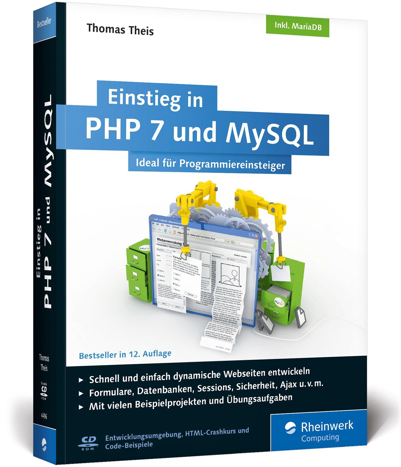 Einstieg in PHP 7 und MySQL: Für Programmieranfänger geeignet. So programmieren Sie dynamische Websites mit PHP und MySQL. Inkl. MariaDB Taschenbuch – 27. März 2017 Thomas Theis Rheinwerk Computing 3836244969 COMPUTERS / General