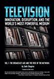 TELEVISION: Innovation, Disruption and the World's Most Powerful Medium Volume 1