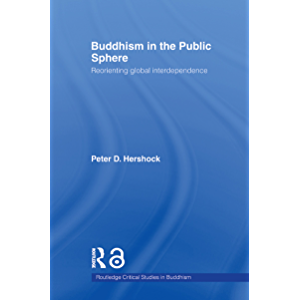 Buddhism in the Public Sphere: Reorienting Global Interdependence (Routledge Critical Studies in Buddhism)