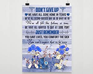 Meaningful Quote Nurse Flower Poster Don't Give Up We Have All Gone Home NOFRAME Poster Prints Wall Art, Man's Bedroom, Kitchen and Dining Room Decor, Gift for Man On Birthday, Christmas 16x24