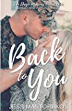 Back to You: A Sweet, Friends-to-Lovers, Military Romance