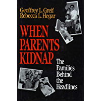 When Parents Kidnap: Families Behind the Headlines, Their Problems and Solutions (English Edition)