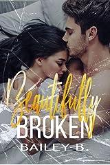 Beautifully Broken Kindle Edition