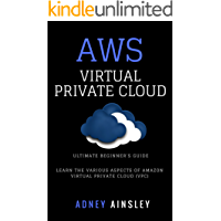 AWS: Virtual Private CLoud tutorial (VPC) for Beginners Learn various aspects (English Edition)