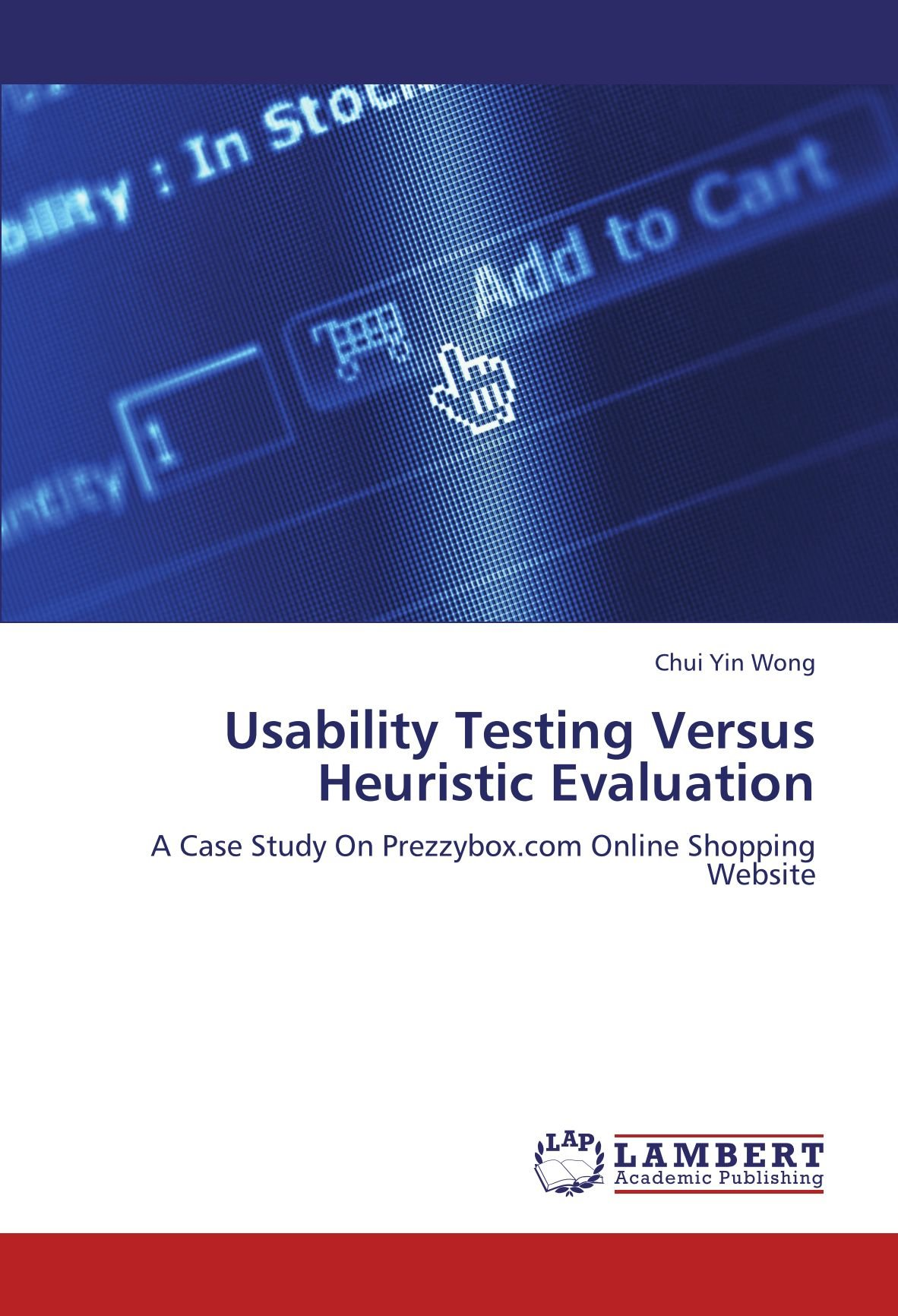 Usability Testing Versus Heuristic Evaluation: A Case Study On Prezzybox.com Online Shopping Website ebook