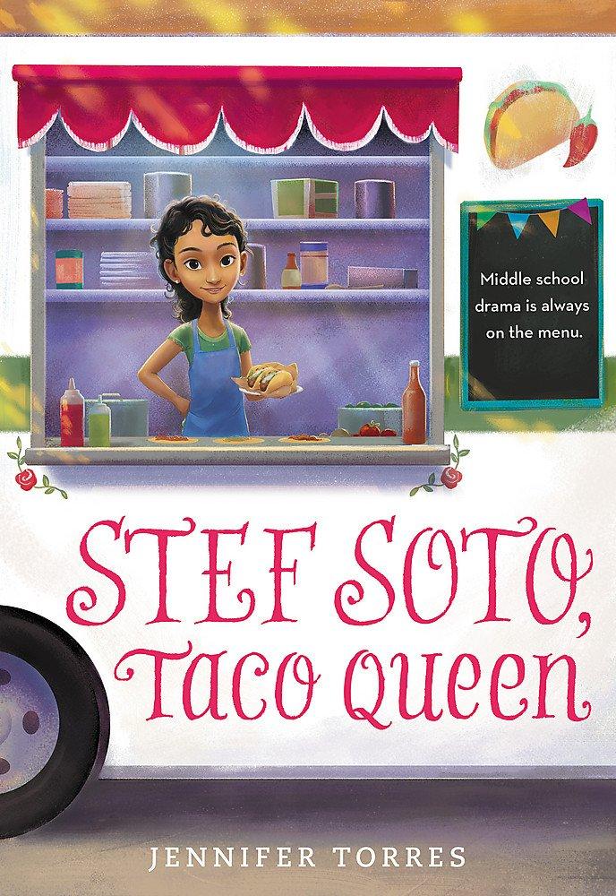 Stef Soto, Taco Queen: Torres, Jennifer: 9780316306843: Amazon.com: Books