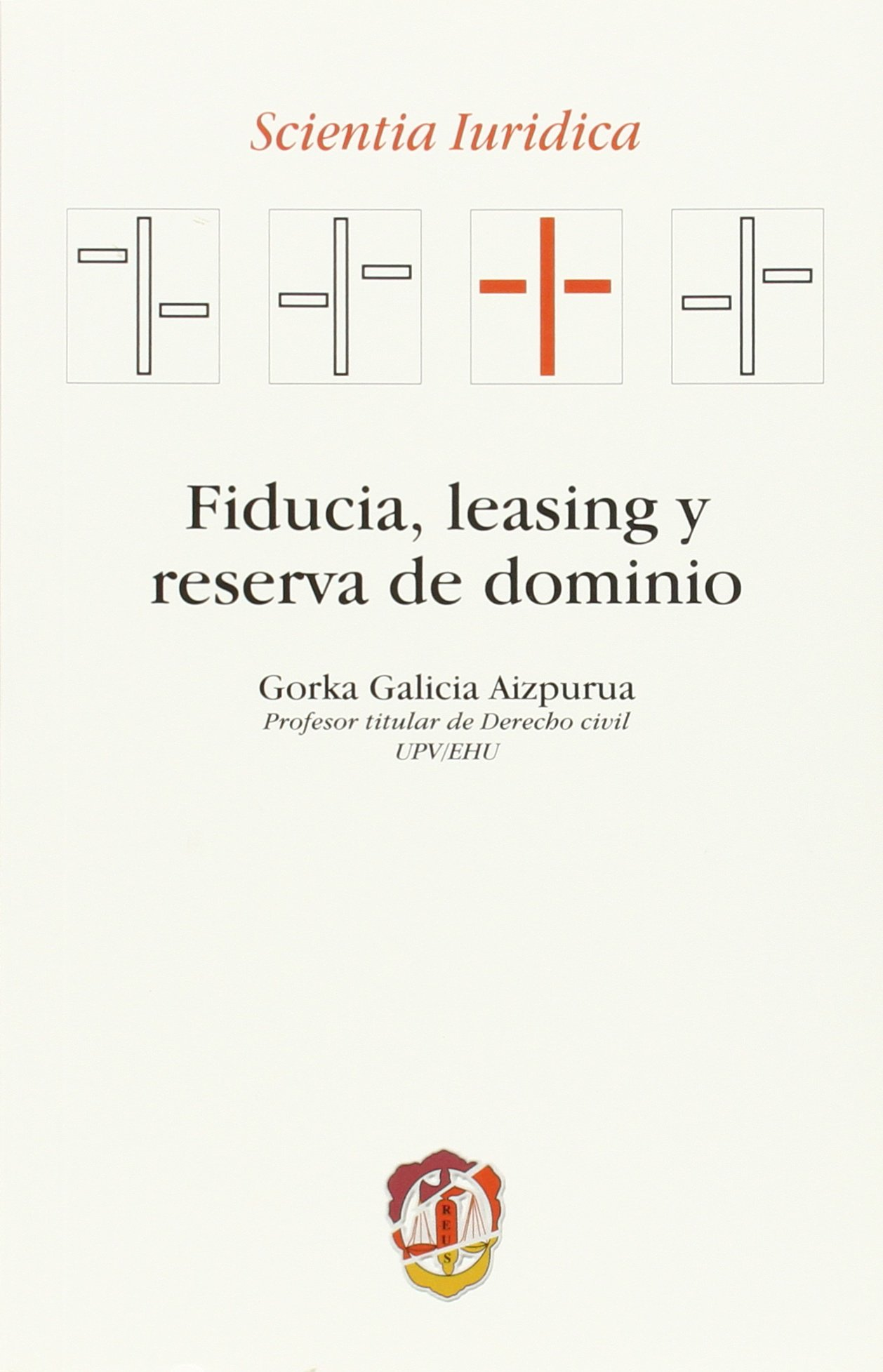 Fiducia, leasing y reserva de dominio Scientia iuridica: Amazon.es: Gorka Horacio Galicia Aizpurua: Libros