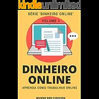 Dinheiro Online: Aprenda diferentes formas de trabalhar online