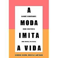 A moda imita a vida (Nova edição): Como construir uma marca de moda